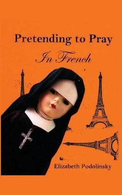 Pretending to Pray in French (Paperback)