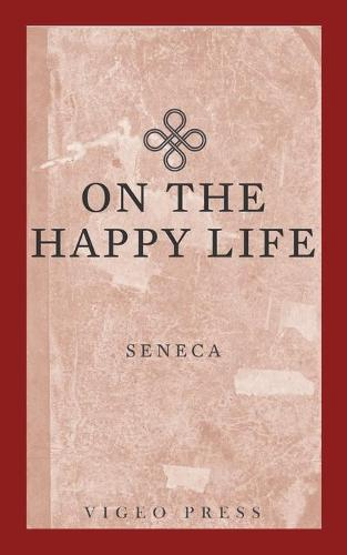 On the Happy Life (Paperback)
