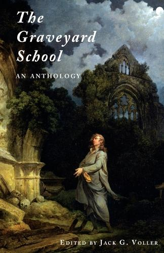 The Graveyard School: An Anthology (Paperback)
