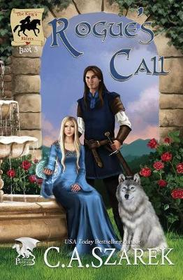 Rogue's Call: The King's Riders Book Three - King's Riders 3 (Paperback)