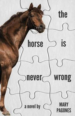 The Horse Is Never Wrong (Paperback)