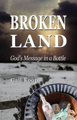 BROKEN LAND: God's Message in a Bottle (Paperback)