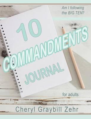 Ten Commandments Journal for Adults: Am I Following the Big Ten? (Paperback)