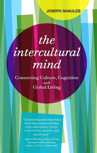 The Intercultural Mind: Connecting Culture, Cognition, and Global Living (Paperback)