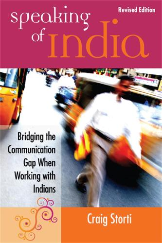 Speaking of India: Bridging the Communication Gap When Working with Indians (Paperback)