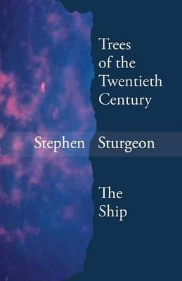 Trees of the Twentieth Century & the Ship (Paperback)