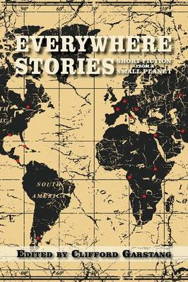 Everywhere Stories: Short Fiction from a Small Planet (Paperback)