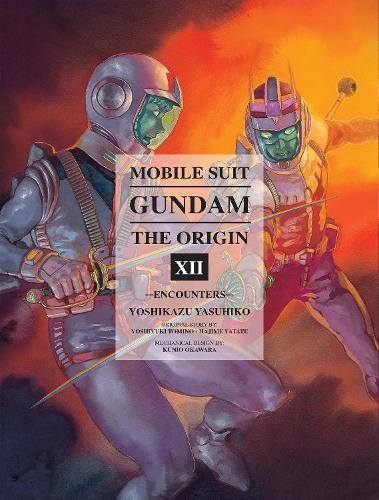 Mobile Suit Gundam: The Origin Volume 12: Encounters (Hardback)