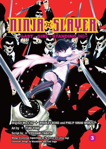 Ninja Slayer Vol. 3: Last Girl Standing (2) (Paperback)
