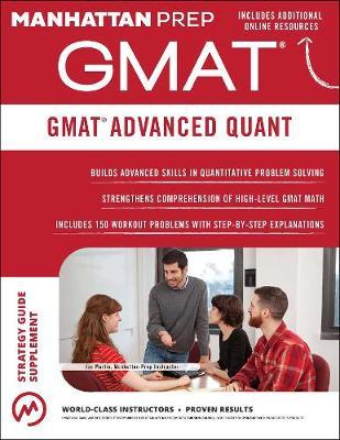 GMAT Advanced Quant: 250+ Practice Problems & Bonus Online Resources - Manhattan Prep GMAT Strategy Guides (Paperback)