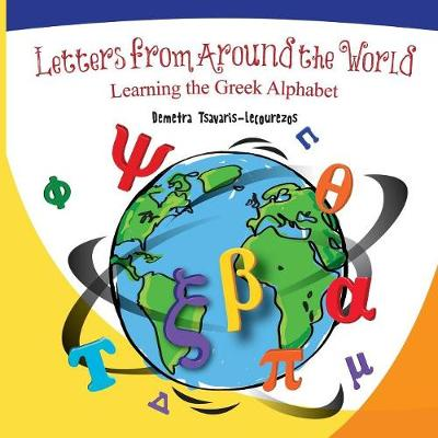 Letters from Around the World: Learning the Greek Alphabet - Letters from Around the World 1 (Paperback)