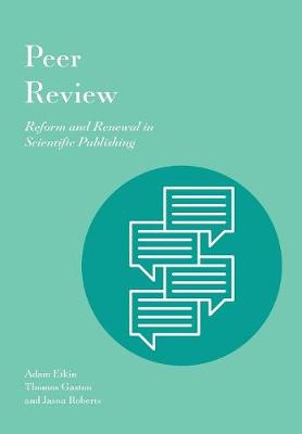 Peer Review: Reform and Renewal in Scientific Publishing (Paperback)