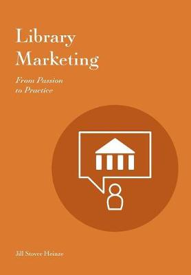 Library Marketing: From Passion to Practice (Paperback)