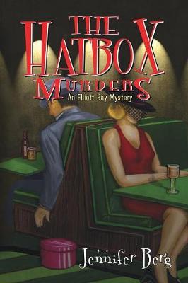 The Hatbox Murders: An Elliott Bay Mystery - Elliott Bay Mysteries 1 (Paperback)