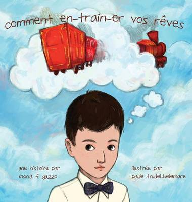 Comment En-Train-Er Vos Reves (Hardback)