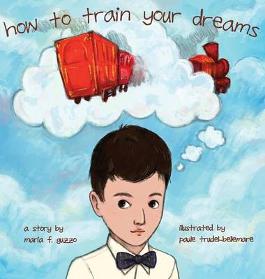 How to Train Your Dreams (Hardback)