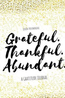Grateful.Thankful.Abundant. (Paperback)