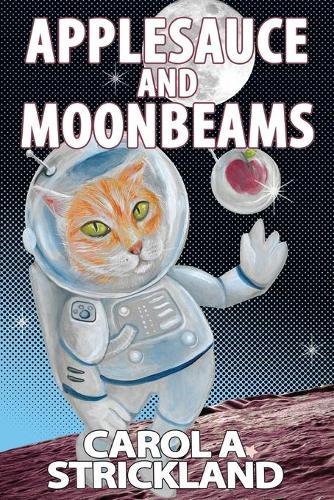 Applesauce and Moonbeams (Paperback)