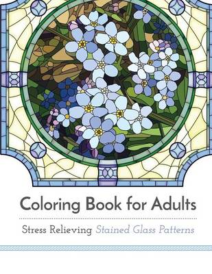 Coloring Book for Adults: Stress Relieving Stained Glass (Paperback)