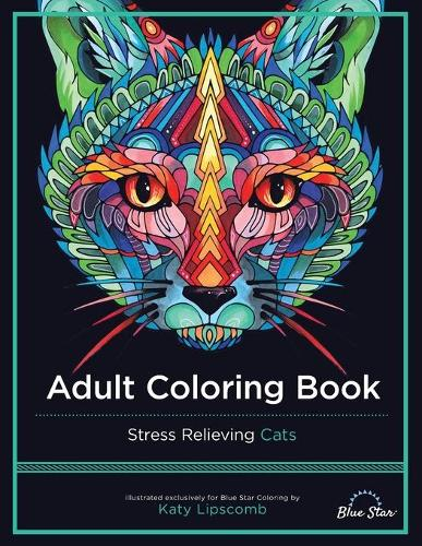 Adult Coloring Book: Stress Relieving Cats (Paperback)