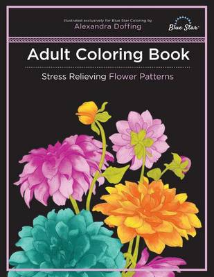 Adult Coloring Book: Stress Relieving Flower Patterns (Paperback)