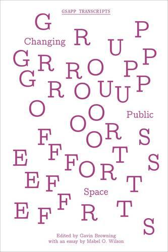 Group Efforts - Changing Public Space (Paperback)
