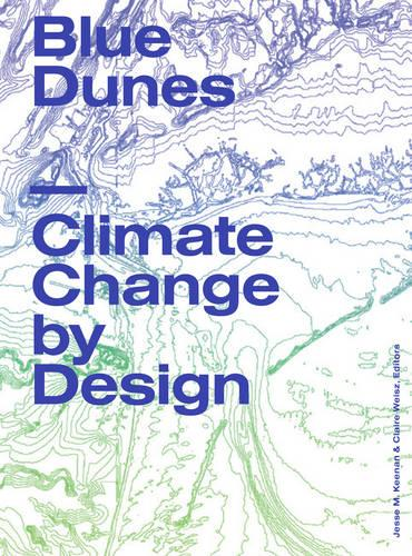 Blue Dunes - Resiliency by Design (Paperback)