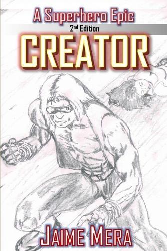 Creator, a Superhero Epic Edition 2 (Paperback)