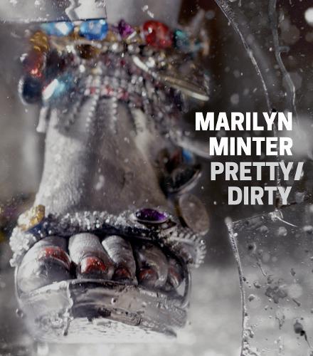 Marilyn Minter - Pretty/Dirty (Hardback)