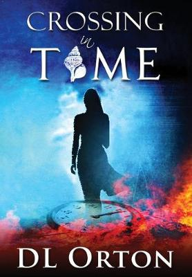 Crossing in Time - Between Two Evils 1 (Hardback)