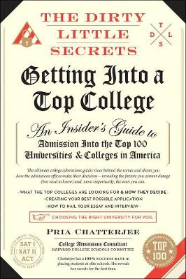 The Dirty Little Secrets Of Getting Into A Top College (Paperback)