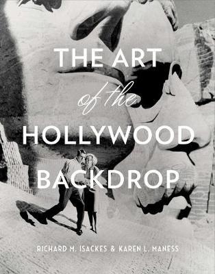 The Art Of The Hollywood Backdrop (Hardback)