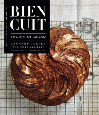 Bien Cuit: The Art of Bread (Hardback)