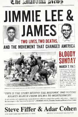 Jimmie Lee And James: Two Lives, Two Deaths, and the Movement that Changed America (Hardback)