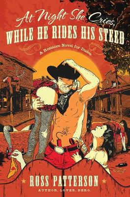 At Night She Cries, While He Rides His Steed (Hardback)