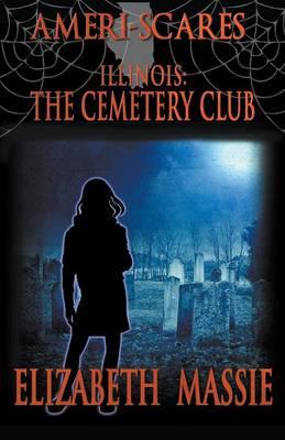 Ameri-Scares: Illinois: The Cemetery Club (Paperback)