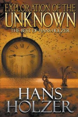 Exploration of the Unknown: The Best of Hans Holzer (Paperback)