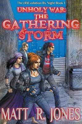 Unholy War: The Gathering Storm - (R)Evolution by Night 1 (Paperback)