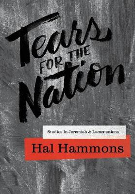 Tears for the Nation: Studies in Jeremiah & Lamentations (Paperback)