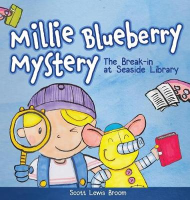 The Break-In at Seaside Library - Millie Blueberry Mystery 1 (Hardback)