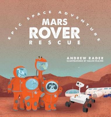 Mars Rover Rescue - Epic Space Adventure 2 (Hardback)