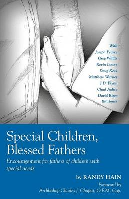 Special Children, Blessed Fathers: Encouragement for Fathers of Children with Special Needs (Paperback)
