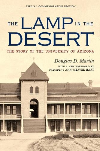 The Lamp in the Desert: The Story of the University of Arizona - Sentinel Peak Books (Paperback)