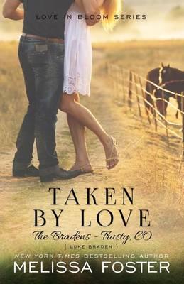 Taken by Love (The Bradens at Trusty): Luke Braden - The Bradens at Trusty 1 (Paperback)