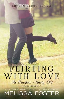 Flirting with Love (The Bradens at Trusty): Ross Braden - The Bradens at Trusty 4 (Paperback)