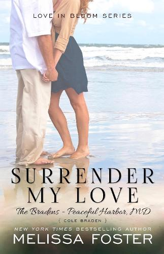 Surrender My Love (The Bradens at Peaceful Harbor): Cole Braden - The Bradens at Peaceful Harbor 2 (Paperback)