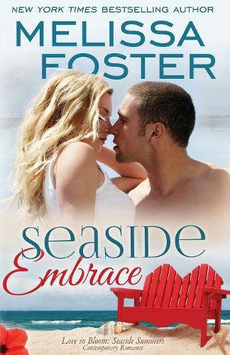 Seaside Embrace (Love in Bloom: Seaside Summers): Hunter Lacroux - Love in Bloom: Seaside Summers 6 (Paperback)