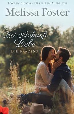 Bei Ankunft Liebe - Die Bradens 2 (Paperback)