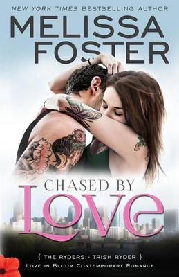Chased by Love (Love in Bloom: The Ryders): Trish Ryder - Love in Bloom: The Ryders 3 (Paperback)