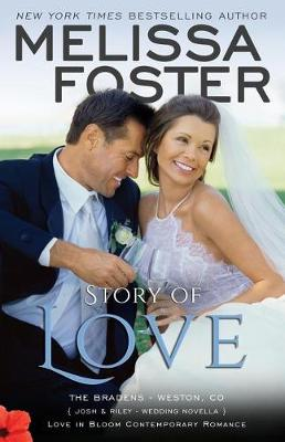 Story of Love (Josh & Riley, Wedding): Love in Bloom: The Bradens - Love in Bloom: The Bradens 9 (Paperback)